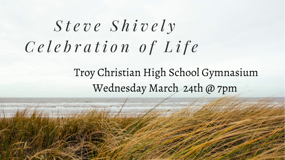 Celebration of Life for  30 Year Bethel HS Teacher, Mr. Steve Shively